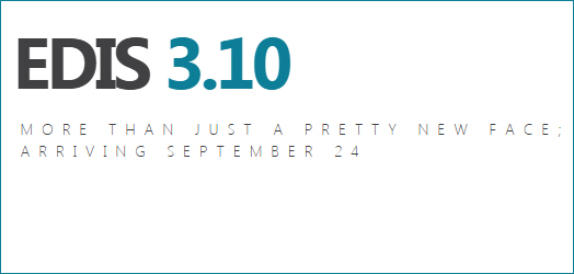 EDIS 3.10 – More than just a pretty new face; arriving September 24